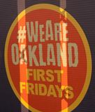 Oakland First Fridays #WEAREOAKLAND!